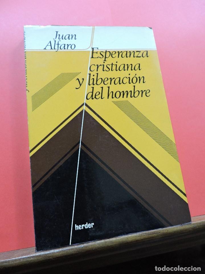 ESPERANZA CRISTIANA Y LIBERACIÓN DEL HOMBRE. ALFARO, JUAN. EDITORIAL HERDER 1972 (Libros de Segunda Mano - Religión)