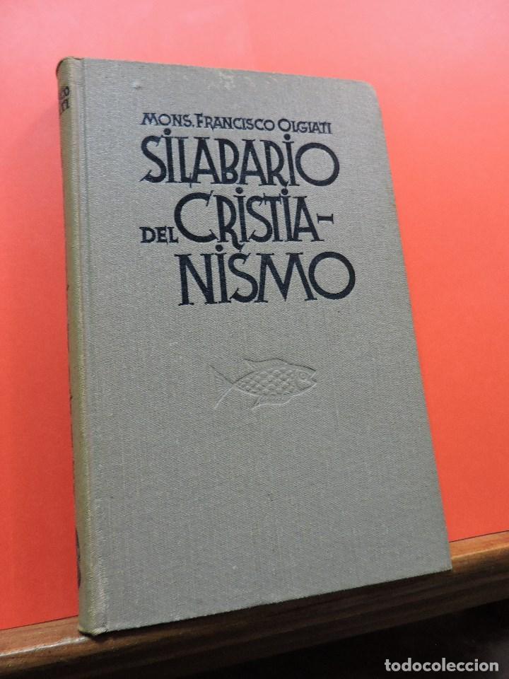 SILABARIO DEL CRISTIANISMO. OLIGIATI, FRANCISCO. 2ª ED. EDITOR LUIS GILI 1940 (Libros de Segunda Mano - Religión)