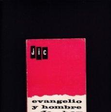 Libros de segunda mano: EVANGELIO Y HOMBRE DE HOY - COMISION NACIONAL DE LA J.I.C 1966. Lote 244615515