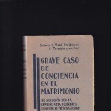 Libros de segunda mano: GRAVE CASO DE CONCIENCIA EN EL MATRIMONIO - J. MAÑÁ & E. TERRADES - ED. PONITIFICIA 1947. Lote 244616495