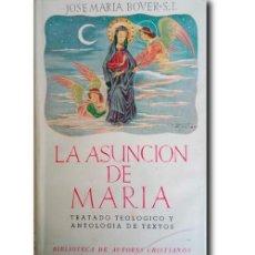 Livros em segunda mão: LA ASUNCIÓN DE MARÍA. TRATADO TEOLÓGICO Y ANTOLOGÍA DE TEXTOS. BOVER, JOSÉ MARÍA. S.J.. Lote 244638225