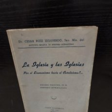 Libros de segunda mano: RELIGIÓN...LA IGLESIA Y LAS IGLESIAS..POR EL ECUMENISMO HACIA EL CATOLICISMO??..1948/1949..... Lote 244728925