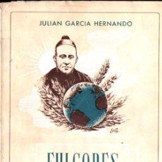 Libros de segunda mano: GARCÍA HERNANDO : FULGORES DE UN SOL (SÌGUEME, 1951) BIOGRAFÍA DE D. MANUEL DOMINGO Y SOL. Lote 245254170
