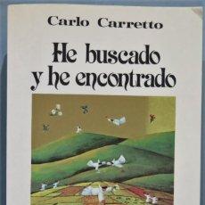 Libros de segunda mano: HE BUSCADO Y HE ENCONTRADO. CARLO CARRETO. Lote 245292345