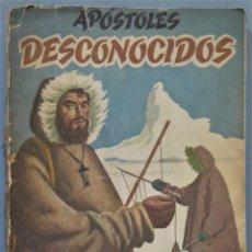 Libros de segunda mano: APOSTOLES DESCONOCIDOS. Lote 245292385