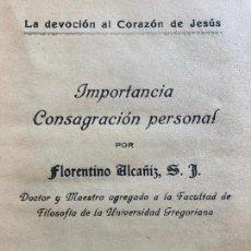 Libros de segunda mano: LA DEVOCION AL CORAZON DE JESUS / IMPORTANCIA CONSAGRACION PERSONAL - FLORENTINO ALCAÑIZ - 1942. Lote 245379085