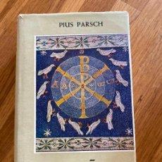 Libros de segunda mano: EL AÑO LITURGICO - PIUS PARSCH - HERDER - 1960 - TAPA DURA Y SOBRECUBIERTA. Lote 245379850