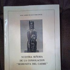 Libros de segunda mano: NUESTRA SEÑORA DE LA CONSOLACIÓN (MORENETA DEL CARME). DE SALES FERRI CHULIO, A. VALENCIA, 1988. Lote 245380240