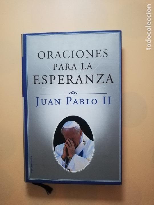 ORACIONES PARA LA ESPERANZA. JUAN PABLO II. EDICIONES MARTINEZ ROCA. 1998. PAG. 280. (Libros de Segunda Mano - Religión)
