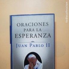 Libros de segunda mano: ORACIONES PARA LA ESPERANZA. JUAN PABLO II. EDICIONES MARTINEZ ROCA. 1998. PAG. 280.. Lote 245393230