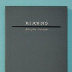 Libros de segunda mano: LMV - GESCHE, ADOLPHE - JESUCRISTO. DIOS PARA PENSAR VI. EDICIONES SIGUEME. 2002. Lote 245446775