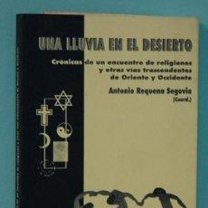 Libros de segunda mano: LMV - UNA LLUVIA EN EL DESIERTO. ANTONIO REQUENA SEGOVIA COORD. UNIVERSIDAD DE MALAGA.. Lote 245449365