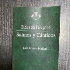 Libros de segunda mano: SALMOS Y CÁNTICOS. BIBLIA DEL PEREGRINO. LUIS ALONSO SCHOKEL. EDICIONES MENSAJERO. BILBAO, 1998. Lote 245453615