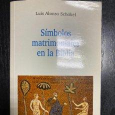Libros de segunda mano: SIMBOLOS MATRIMONIALES EN LA BIBLIA. LUIS ALFONSO SCHOKEL.EDITORIAL VERBO DIVINO. BURGOS, 1997. Lote 245454460