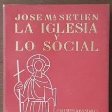 Libros de segunda mano: LA IGLESIA Y LO SOCIAL. Lote 245458385