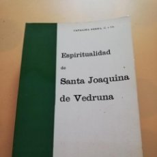 Libros de segunda mano: ESPIRITUALIDAD DE SANTA JOAQUINA DE VEDRUNA. CATALINA SERNA. ED. VEDRUNA. 2ª ED. 1965. PAG. 478.. Lote 245593845
