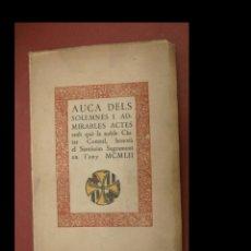 Libros de segunda mano: AUCA DELS SOLEMNES I ADMIRABLES ACTES AMB QUÈ LA NOBLE CIUTAT COMTAL... J. CARBONELL ROVIRA. Lote 245618345