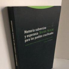 Libros de segunda mano: MEMORIA SUBVERSIVA Y ESPERANZA PARA LOS PUEBLOS CRUCIFICADOS. XAVIER ALEGRE. PRÓL. DE JON SOBRINO.. Lote 245626860