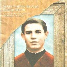 Libros de segunda mano: LA FUERZA DE LA FE. VIDA Y MARTIRIO DE JUAN DUARTE MARTIN Y RECUERDO DE OTROS MARTIRES. A-LMAL-316. Lote 245639205