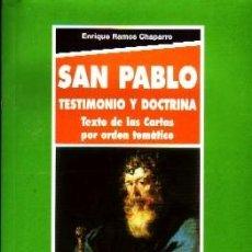 Libros de segunda mano: SAN PABLO, TESTIMONIO Y DOCTRINA, RAMOS CHAPARRO, ENRIQUE, RE-242. Lote 245973510