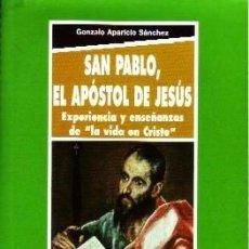 Libros de segunda mano: SAN PABLO, EL APOSTOL DE JESÚS, APARICIO SÁNCHEZ, GONZALO. RE-243. Lote 245973790