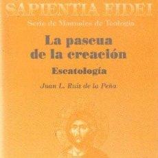 Libros de segunda mano: SAPIENTA FIDEI. SERIE DE MANUALES DE TEOLOGÍA: LA PASCUA DE LA CREACION. A-RE-1461. Lote 245975395