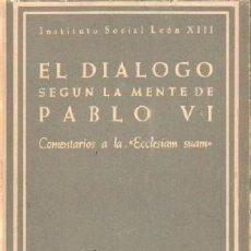 Libros de segunda mano: EL DIALOGO SEGÚN LA MENTE DE PABLO VI. A-RE-1463. Lote 245975640
