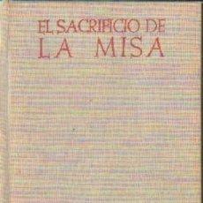 Libros de segunda mano: EL SACRIFICIO DE LA MISA. JUNGMANN, S.L. A-RE-1466. Lote 245976770