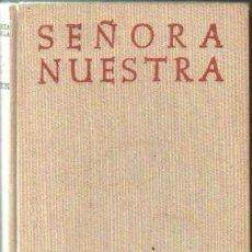 Libros de segunda mano: SEÑORA NUESTRA. CABODEVILLA, JOSE MARIA. A-RE-1467. Lote 245977150