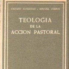 Libros de segunda mano: TEOLOGIA DE LA ACCION PASTORAL. FLORISTAN, CASINO / USEROS, MANUEL. A-RE-1471. Lote 245978600