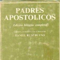 Libros de segunda mano: PADRES APOSTOLICOS. EDICION BILINGÜE COMPLETA. RUIZ BUENO, DANIEL. A-RE-1472. Lote 245978810