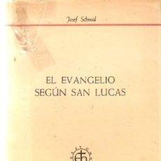Libros de segunda mano: EL EVANGELIO SEGÚN SAN LUCAS. SCHMID, JOSEF. A-RE-1474. Lote 245979580