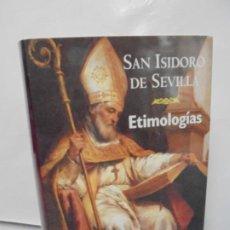 Libros de segunda mano: SAN ISIDORO DE SEVILLA. ETIMOLOGIAS. BIBLIOTECA DE AUTORES CRISTIANOS. 2009. EDICION BILINGÜE.. Lote 246106775