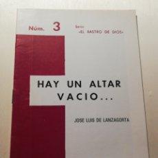 Libros de segunda mano: HAY UN ALTAR VACÍO - JOSÉ LUIS DE LANZAGORTA. Lote 246135285