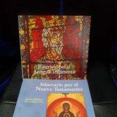 Libros de segunda mano: 2 LIBROS ITINERAIO AL ANTIGUO Y AL NUEVO TESTAMENTO. Lote 246139085