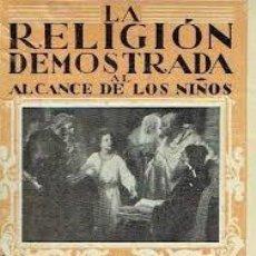 Libros de segunda mano: LA RELIGIÓN DEMOSTRADA AL ALCANCE DE LOS NIÑOS JAIME BALMES PBRO.. Lote 246139100