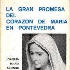 Libros de segunda mano: LA GRAN PROMESA DEL CORAZÓN DE MARÍA EN PONTEVEDRA JOAQUÍN MARÍA ALONSO. Lote 246139725