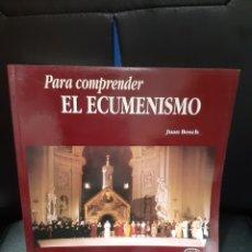 Libros de segunda mano: LIBRO PARA COMPRENDER EL ECUMENISMO. Lote 246143200