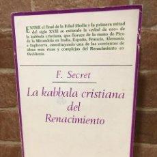 Libros de segunda mano: LA KABBALA CRISTIANA DEL RENACIMIENTO. F. SECRET.. Lote 246512115