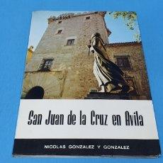 Libros de segunda mano: SAN JUAN DE LA CRUZ EN ÁVILA - NICOLÁS GONZÁLEZ Y GONZÁLEZ - ÁVILA 1973. Lote 247112220
