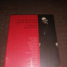 Libros de segunda mano: AURELI M. ESCARRE , ABAT DE MONTSERRAT , REFERENT PER EL FUTUR , CONTÉ UN CD. Lote 247234195