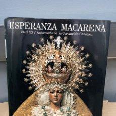 Livres d'occasion: LIBRO ESPERANZA MACARENA EN EL XXV ANIVERSARIO DE SU CORONACIÓN CANÓNICA. Lote 247411455