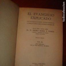Libros de segunda mano: EL EVANGELIO EXPLICADO. D. ISIDRO GOMÁ. PRIMADO DE ESPAÑA. AÑO 1942. VOL. III.. Lote 247547800