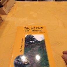 Libros de segunda mano: M-22 LIBRO TRAS LOS PASOS DEL MAESTRO NACHO RUIZ ESCAGEDO. Lote 247577880