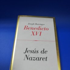 Livros em segunda mão: BENEDICTO XVI. JESUS DE NAZARET. JOSEPH RATZINGER. LA ESFERA DE LOS LIBROS. 1ª ED. 2007. PAG.447.. Lote 248439795