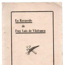 Libros de segunda mano: EN RECUERDO DE FRAY LUIS DE VILAFRANCA. 1ER. ANIVERSARIO DESU FALLECIMIENTO. MANAGUA 29 ENERO 1938. Lote 248967120