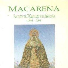 Livres d'occasion: MACARENA. EXALTACION DEL IV CENTENARIO DE LA HERMANDAD, 1595-1995. A-SESANTA-2080. Lote 249530045