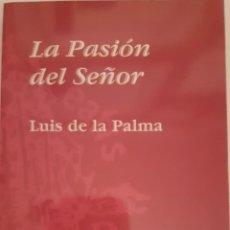 Libros de segunda mano: LA PASIÓN DEL SEÑOR, LUIS DE PALMA. Lote 250276980
