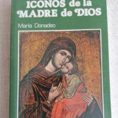 Livros em segunda mão: ICONOS DE LA MADRE DE DIOS MARIA DONADEO PAULINAS 1991 126PP. Lote 250329125
