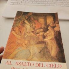 Libros de segunda mano: AL ASALTO DEL CIELO. HISTORIA DE SANTA CATALINA DE SIENA - LOUIS DE WOHL. Lote 251368495